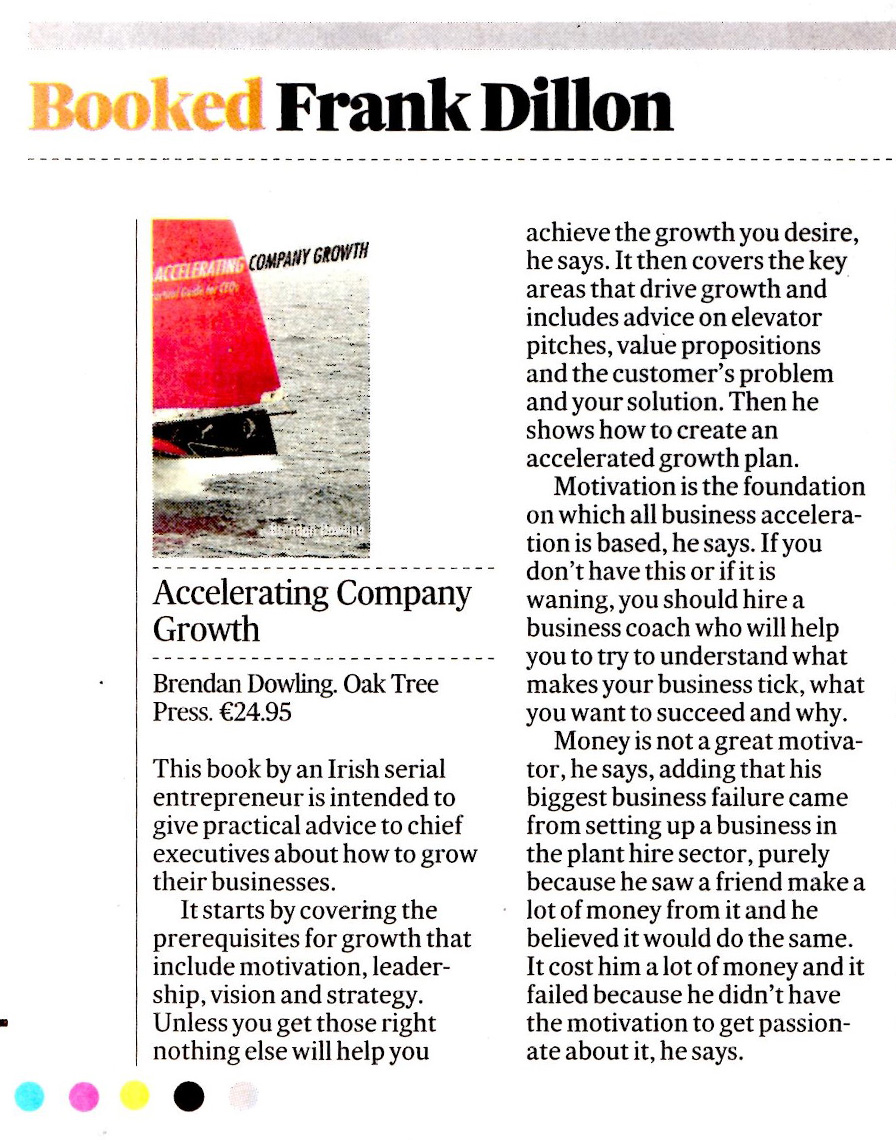 "The Irish Times, 25th November 2013, Booked by Frank Dillon: ""Accelerating Company Growth"" book review"